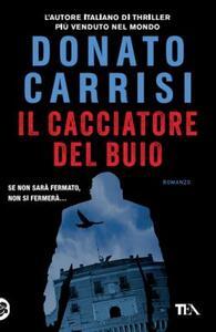 Il cacciatore del buio - Donato Carrisi - copertina