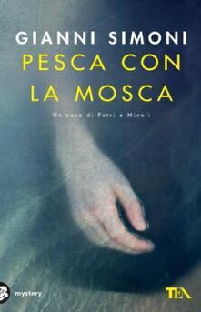 Writersfactory.it Pesca con la mosca. Un caso di Petri e Miceli Image