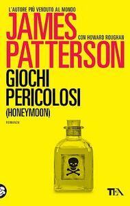 Libro Giochi pericolosi (honeymoon) James Patterson , Howard Roughan