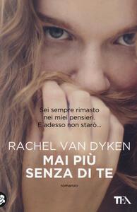 Mai più senza di te - Rachel Van Dyken - copertina