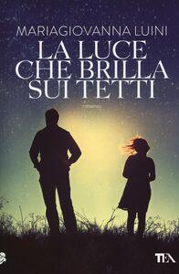 Libro La luce che brilla sui tetti Maria Giovanna Luini