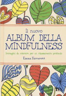 Il nuovo album della mindfulness. Immagini da colorare per un rilassamento profondo.pdf