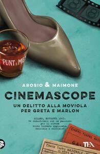 Cinemascope. Un delitto alla moviola per Greta e Marlon - Erica Arosio,Giorgio Maimone - copertina