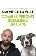 Libro Come (e perché) scegliere un cane Simone Dalla Valle