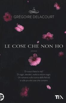 Le cose che non ho - Grégoire Delacourt - copertina