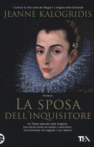 La sposa dell'inquisitore - Jeanne Kalogridis - copertina