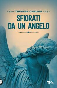Sfiorati da un angelo