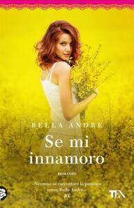 Se mi innamoro - Bella Andre - copertina