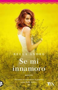 Libro Se mi innamoro Bella Andre