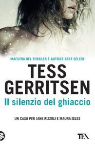 Il silenzio del ghiaccio - Tess Gerritsen - copertina