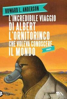 Camfeed.it L' incredibile viaggio di Albert l'ornitorinco che voleva conoscere il mondo Image