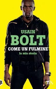 Come un fulmine. La mia storia - Usain Bolt,Matt Allen - copertina
