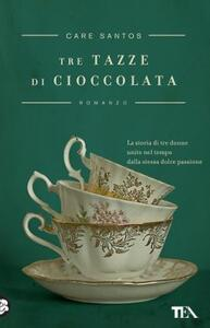 Tre tazze di cioccolata - Care Santos - copertina