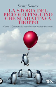 Libro La storia del piccolo pinguino che si adattava troppo Denis Doucet