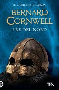 I re del nord. Le storie dei re sassoni. Vol. 3 - Bernard Cornwell - copertina