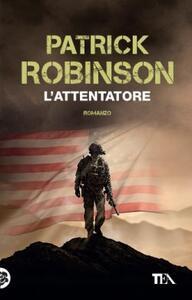 L' attentatore - Patrick Robinson - copertina