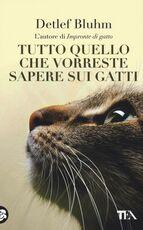 Libro Tutto quello che vorreste sapere sui gatti Detlef Bluhm