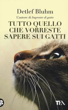 Tutto quello che vorreste sapere sui gatti.pdf