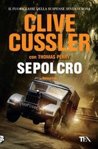 Sepolcro - Clive Cussler,Thomas Perry - copertina