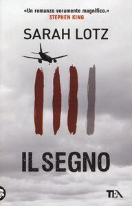 Foto Cover di Il segno, Libro di Sarah Lotz, edito da TEA