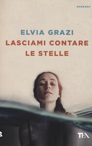 Lasciami contare le stelle - Elvia Grazi - copertina