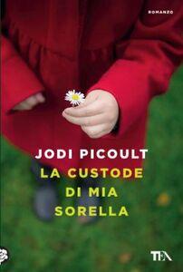 Libro La custode di mia sorella Jodi Picoult