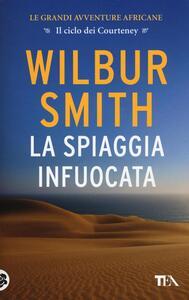 La spiaggia infuocata - Wilbur Smith - copertina
