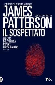 Il sospettato - James Patterson,Maxine Paetro - copertina