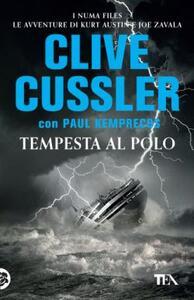 Tempesta al Polo - Clive Cussler,Paul Kemprecos - copertina