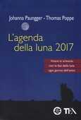 Libro L' agenda della luna 2017 Johanna Paungger Thomas Poppe
