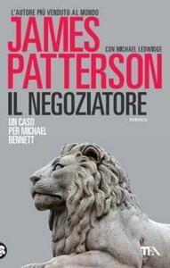 Il negoziatore - James Patterson,Michael Ledwidge - copertina