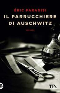 Il parrucchiere di Auschwitz - Eric Paradisi - copertina