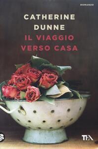 Il viaggio verso casa - Catherine Dunne - copertina