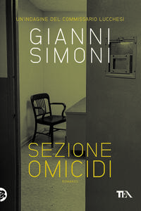 Sezione omicidi. Un'indagine del commissario Lucchesi - Gianni Simoni - copertina