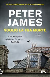 Libro Voglio la tua morte Peter James