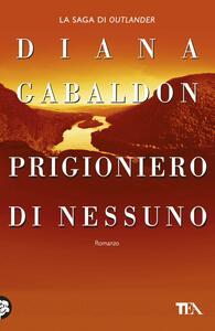 Prigioniero di nessuno. Outlander - Diana Gabaldon - copertina