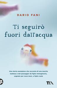 Ti seguirò fuori dall'acqua - Dario Fani - copertina