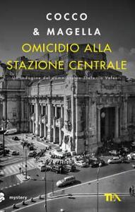 Omicidio alla Stazione Centrale. Un'indagine di Stefania Valenti - Cocco & Magella - copertina