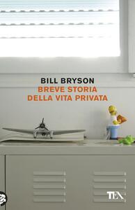 Breve storia della vita privata - Bill Bryson - copertina