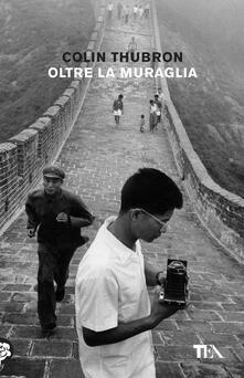 Rallydeicolliscaligeri.it Oltre la muraglia. Un viaggio in Cina Image