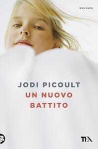 Un nuovo battito - Jodi Picoult - copertina