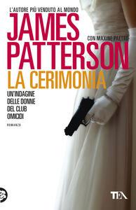 La cerimonia - James Patterson,Maxine Paetro - copertina