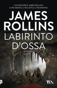 Labirinto d'ossa - James Rollins - copertina