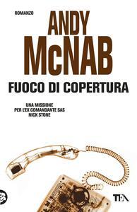 Fuoco di copertura - Andy McNab - copertina