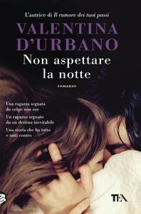 Non aspettare la notte - Valentina D'Urbano - copertina