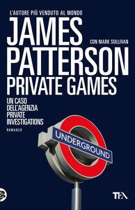 Private games - James Patterson,Mark T. Sullivan - copertina