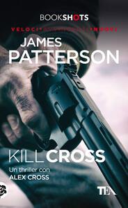 Kill Cross - James Patterson - copertina