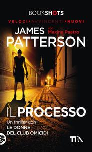 Il processo - James Patterson,Maxine Paetro - copertina