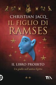 Il libro proibito. Il figlio di Ramses - Christian Jacq - copertina