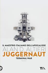 Juggernaut. Terminal war. La guerra conclusiva è cominciata
